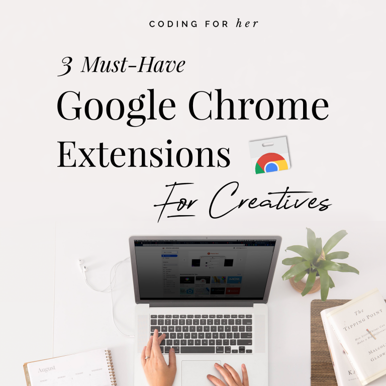 3 Must-Have Google Chrome Extensions For Creatives
